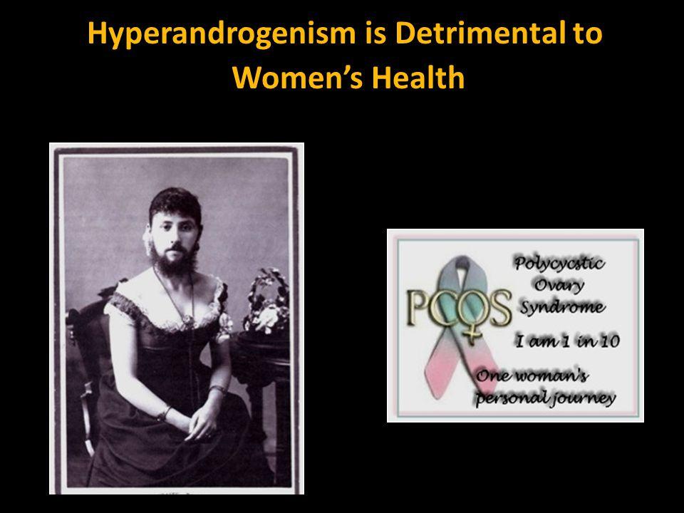 Hyperandrogenism is Detrimental to