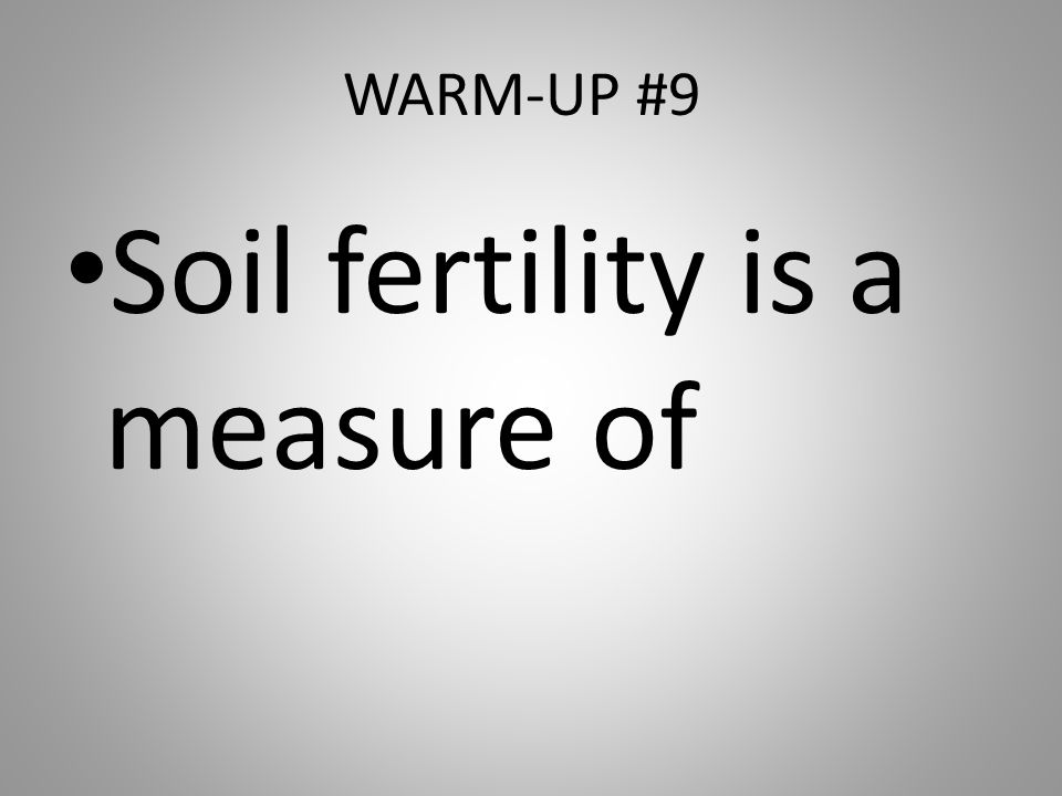 Soil fertility is a measure of