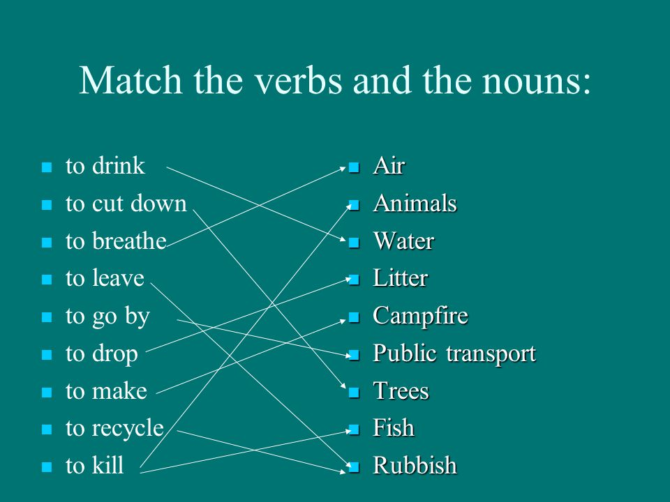 Match the verbs and the nouns:
