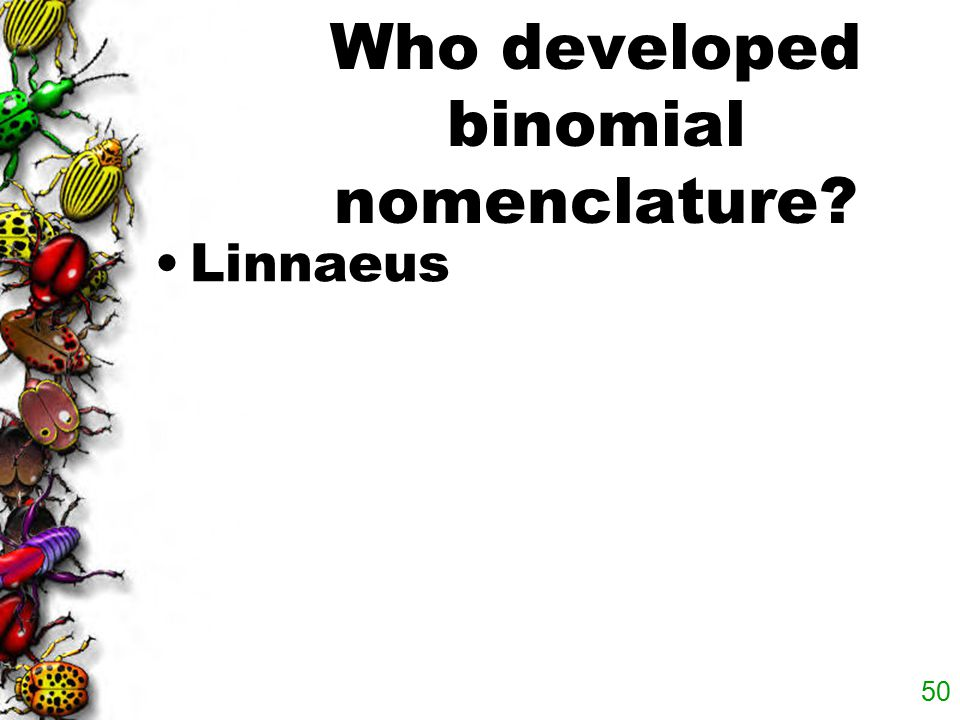 Who developed binomial nomenclature