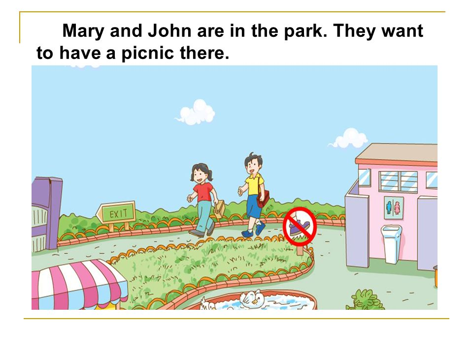 Mary and John are in the park. They want to have a picnic there.