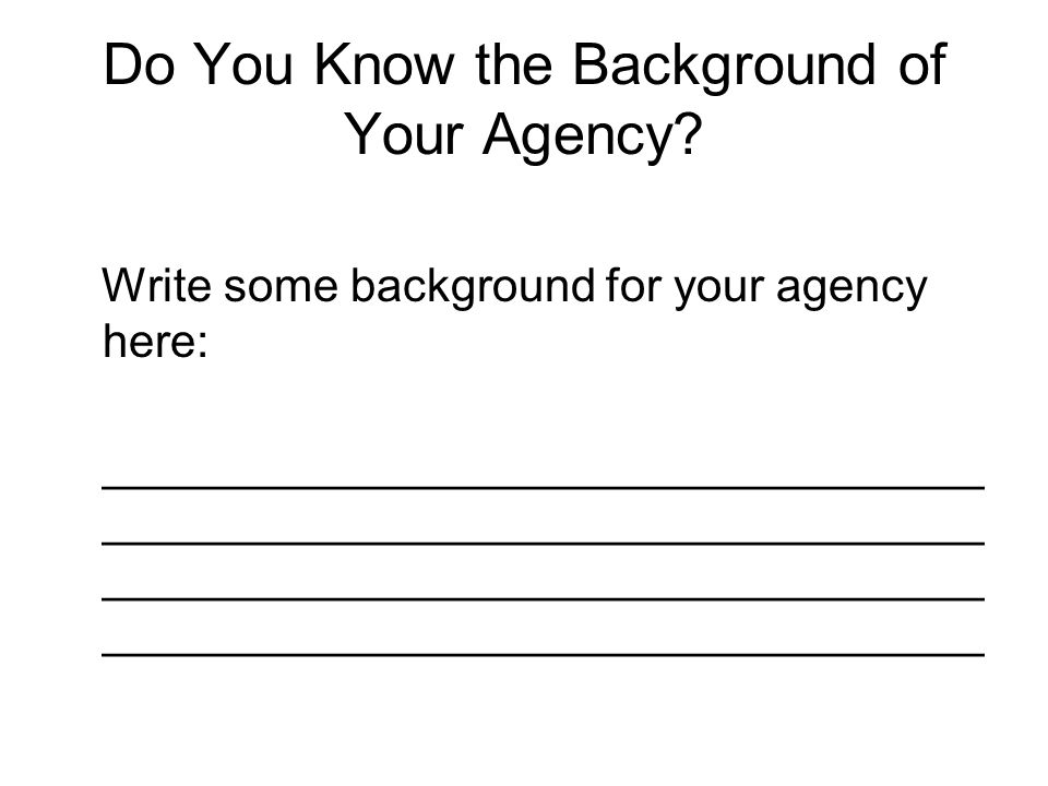 Do You Know the Background of Your Agency