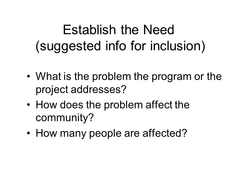 Establish the Need (suggested info for inclusion)