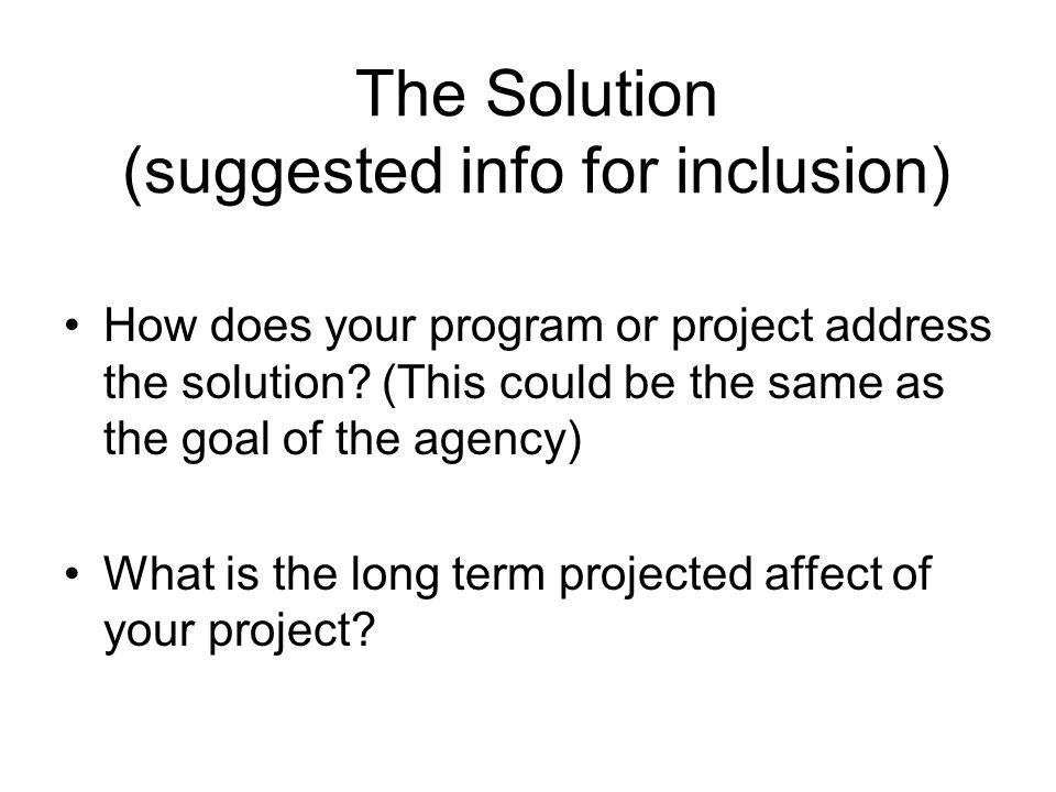 The Solution (suggested info for inclusion)
