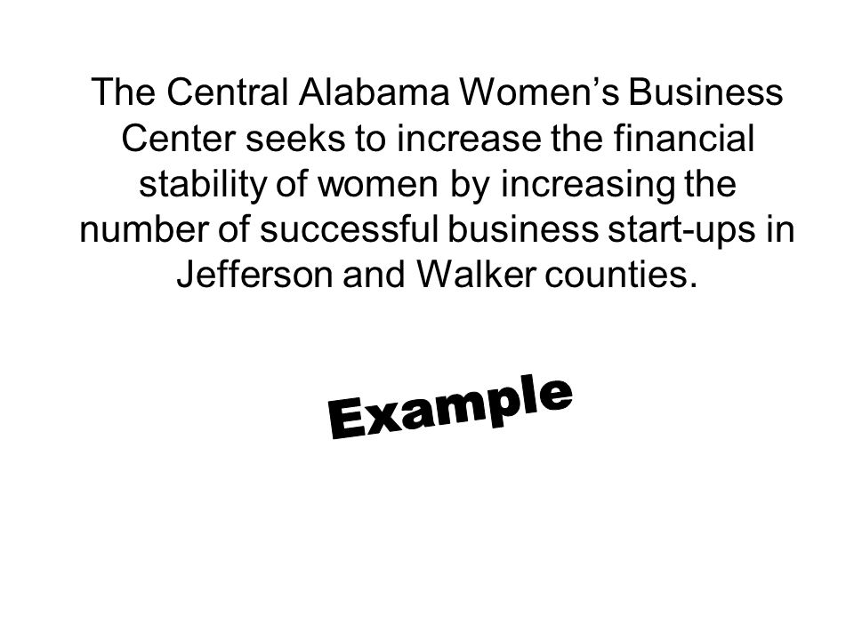 The Central Alabama Women's Business Center seeks to increase the financial stability of women by increasing the number of successful business start-ups in Jefferson and Walker counties.