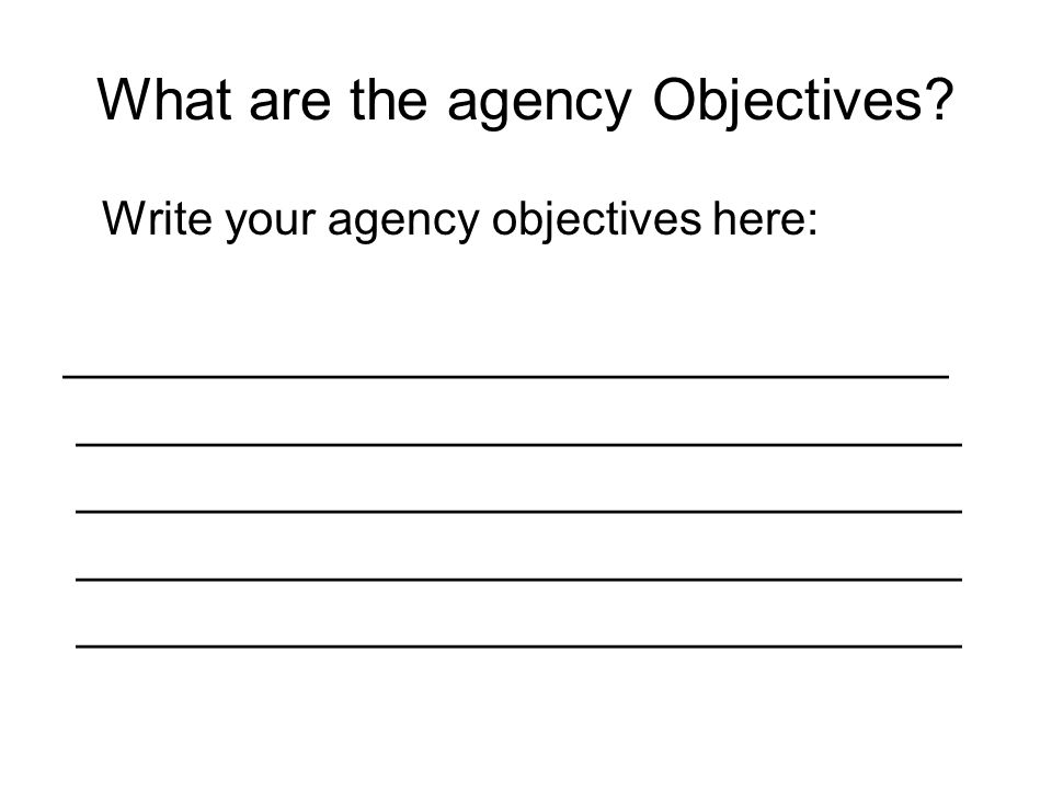 What are the agency Objectives