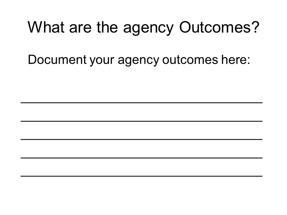 What are the agency Outcomes