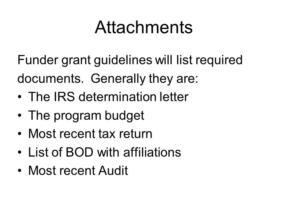 Attachments Funder grant guidelines will list required