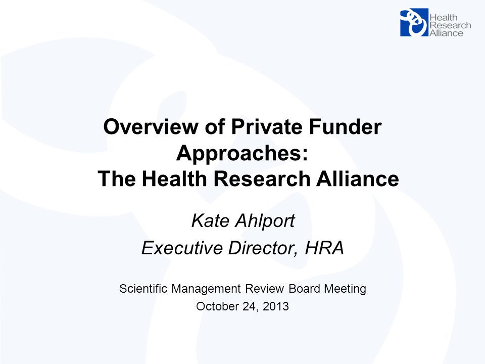 Overview of Private Funder Approaches: The Health Research Alliance
