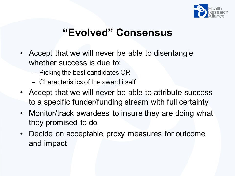 Evolved Consensus Accept that we will never be able to disentangle whether success is due to: Picking the best candidates OR.