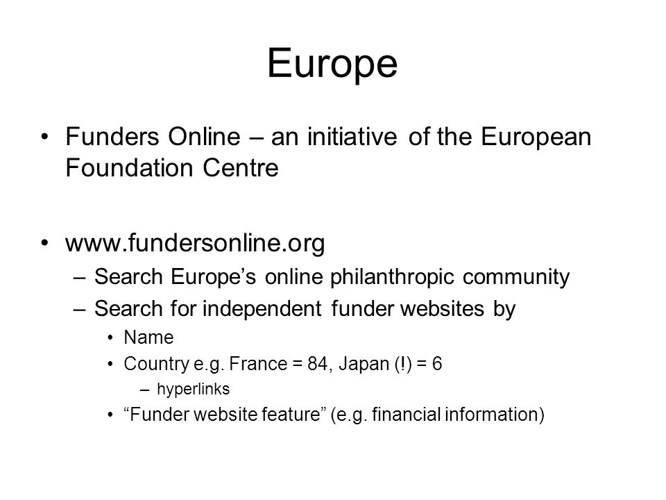 Europe Funders Online – an initiative of the European Foundation Centre. www.fundersonline.org. Search Europe's online philanthropic community.