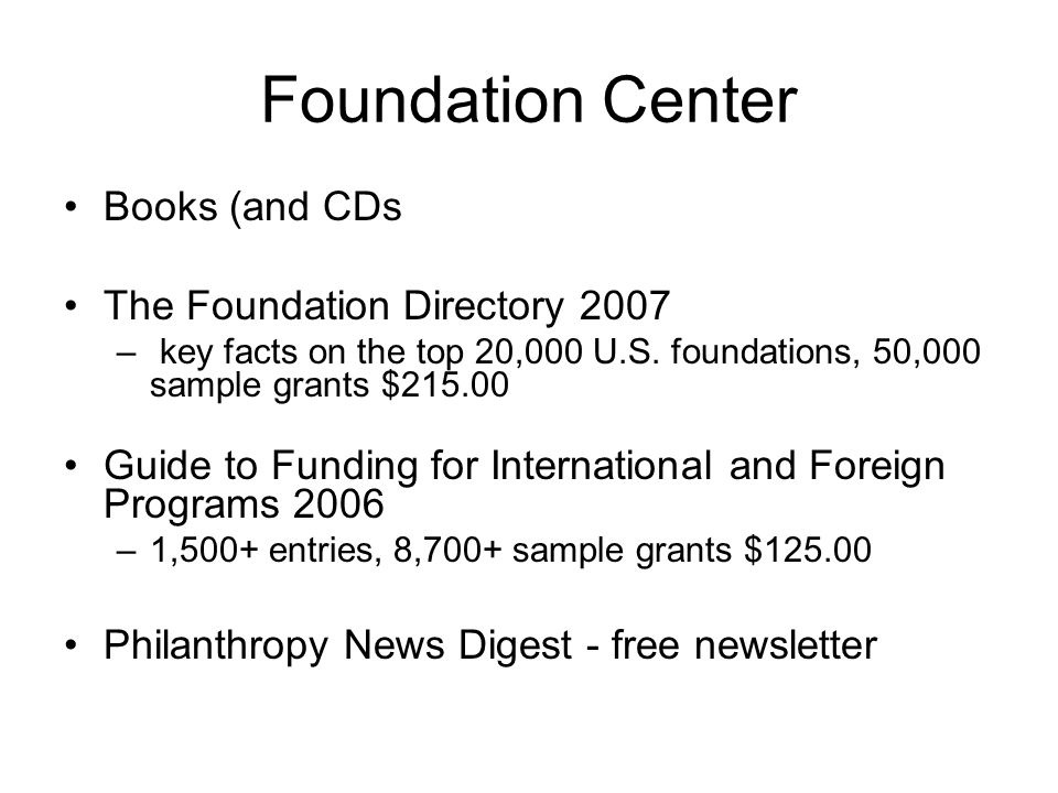 Foundation Center Books (and CDs The Foundation Directory 2007