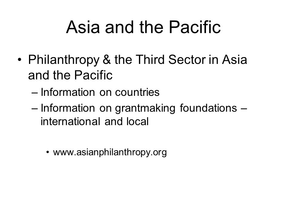 Asia and the Pacific Philanthropy & the Third Sector in Asia and the Pacific. Information on countries.