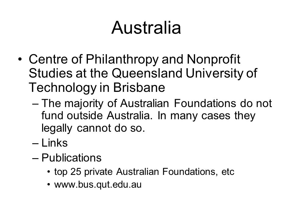 Australia Centre of Philanthropy and Nonprofit Studies at the Queensland University of Technology in Brisbane.