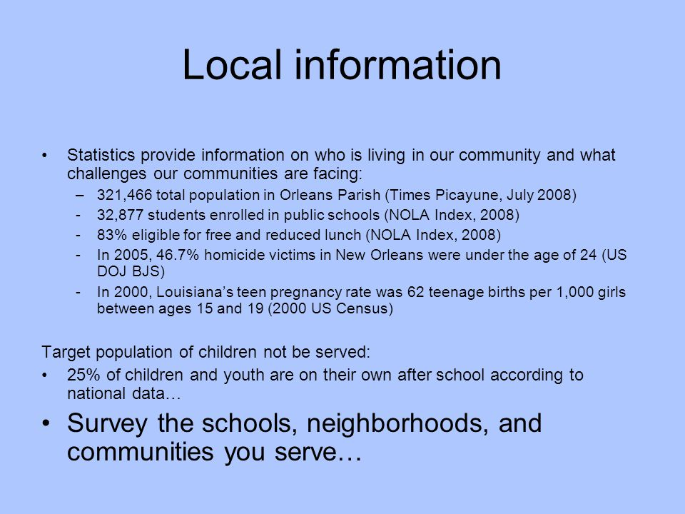 Local information Statistics provide information on who is living in our community and what challenges our communities are facing: