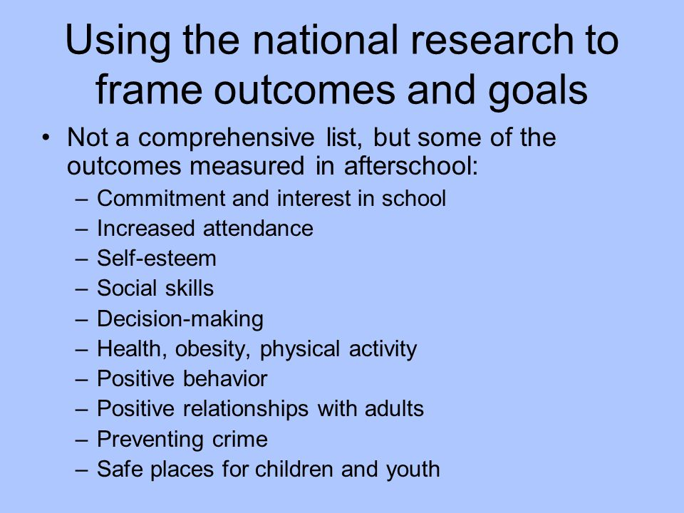 Using the national research to frame outcomes and goals
