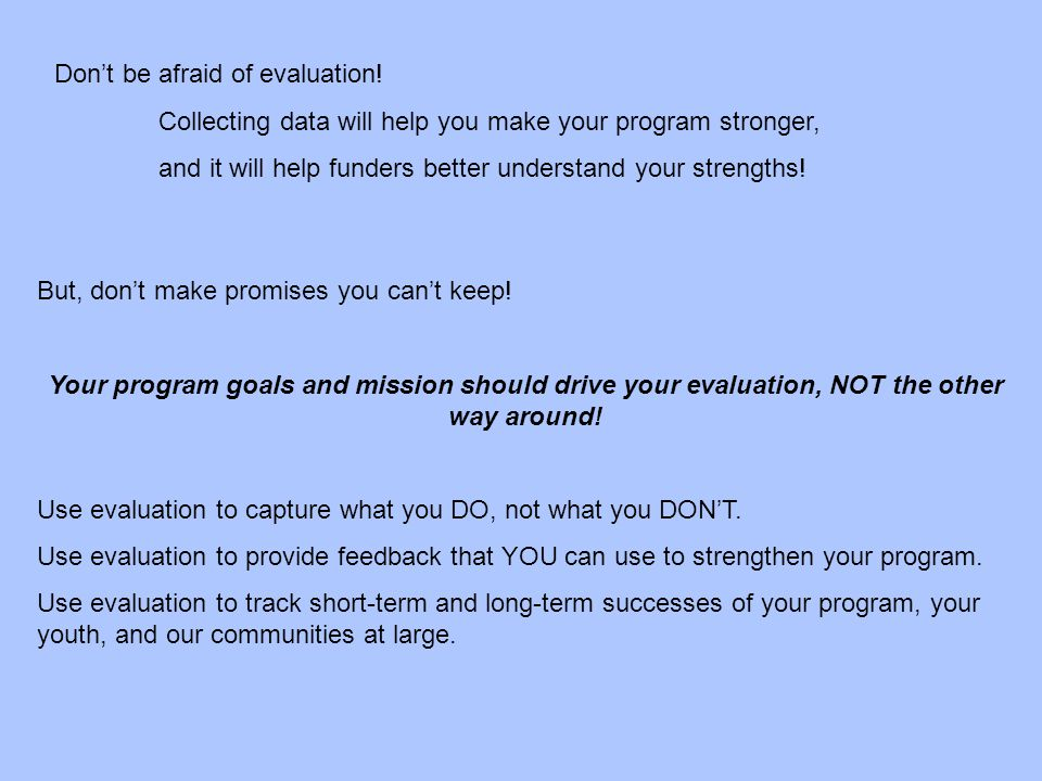 Don't be afraid of evaluation!
