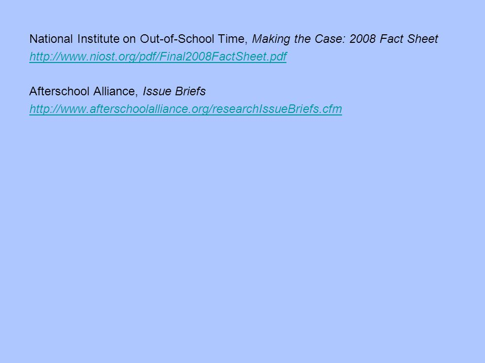 National Institute on Out-of-School Time, Making the Case: 2008 Fact Sheet