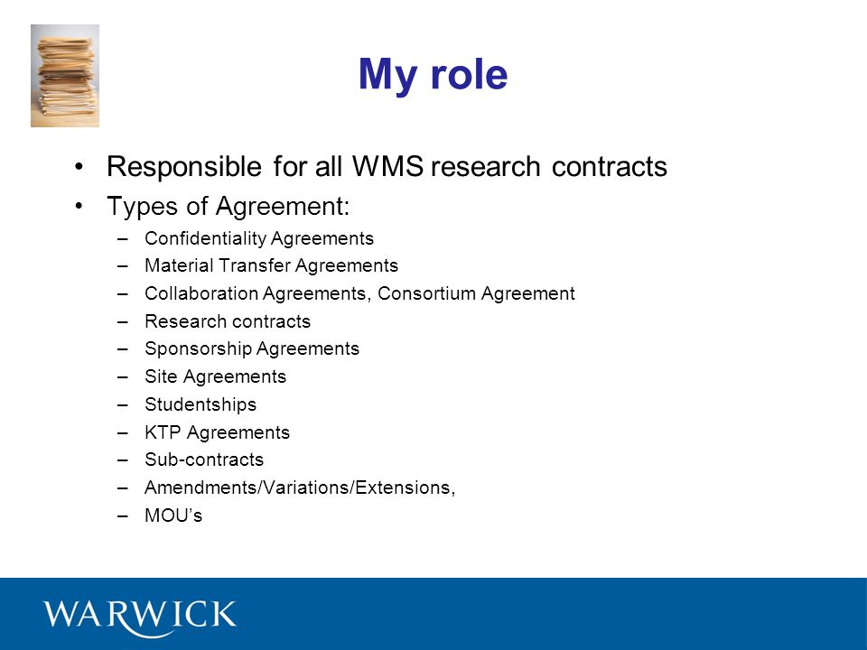 My role Responsible for all WMS research contracts Types of Agreement: