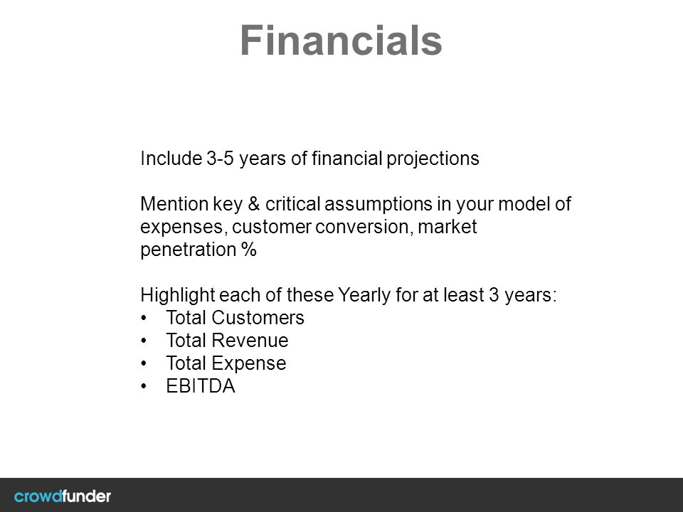 Financials Include 3-5 years of financial projections