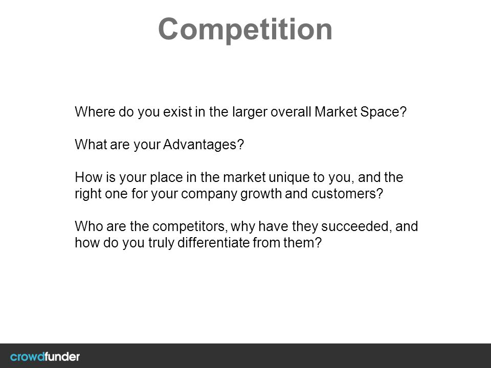 Competition Where do you exist in the larger overall Market Space