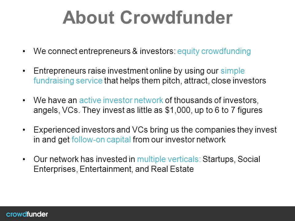 About Crowdfunder We connect entrepreneurs & investors: equity crowdfunding.