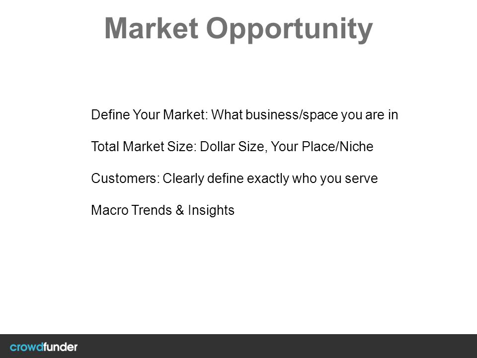 Market Opportunity Define Your Market: What business/space you are in