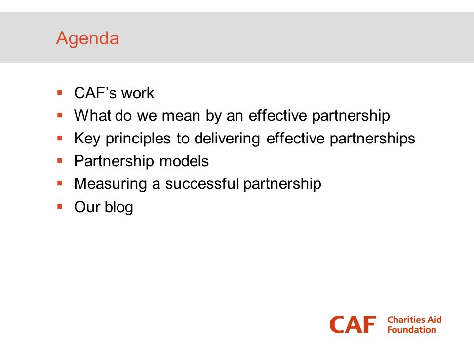 Agenda CAF's work What do we mean by an effective partnership