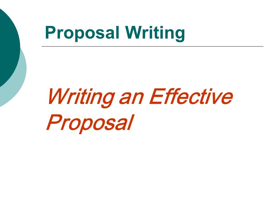 Writing an Effective Proposal