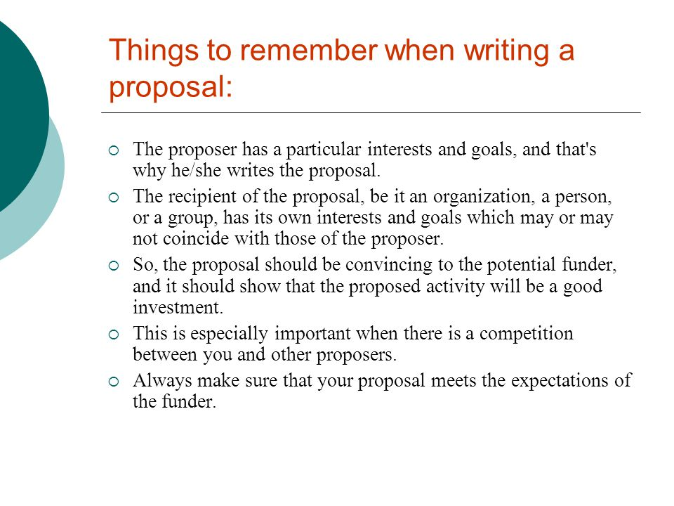 Things to remember when writing a proposal: