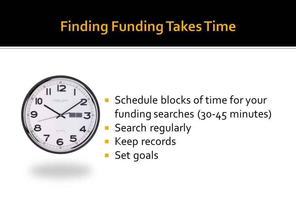 Finding Funding Takes Time