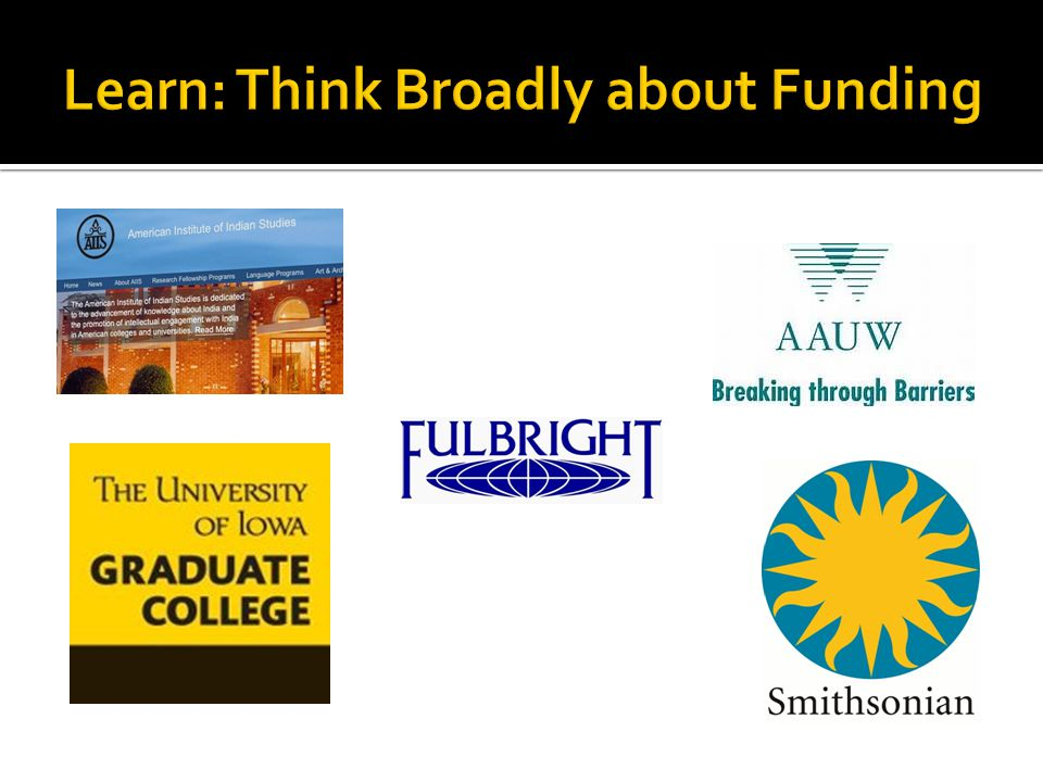 Learn: Think Broadly about Funding
