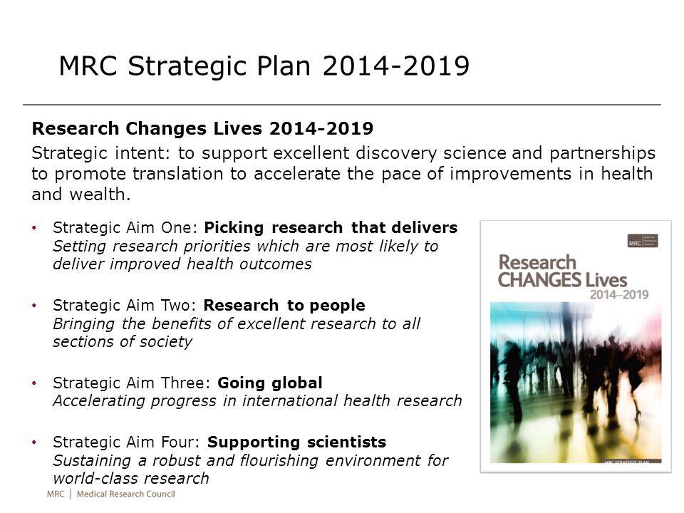 MRC Strategic Plan 2014-2019 Research Changes Lives 2014-2019