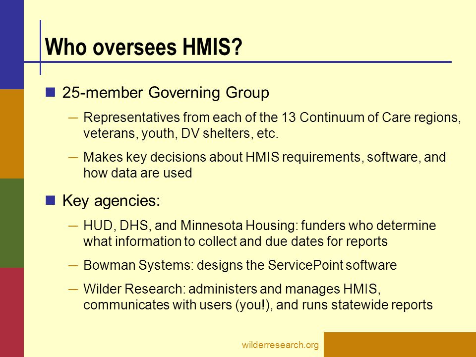 Who oversees HMIS 25-member Governing Group Key agencies: