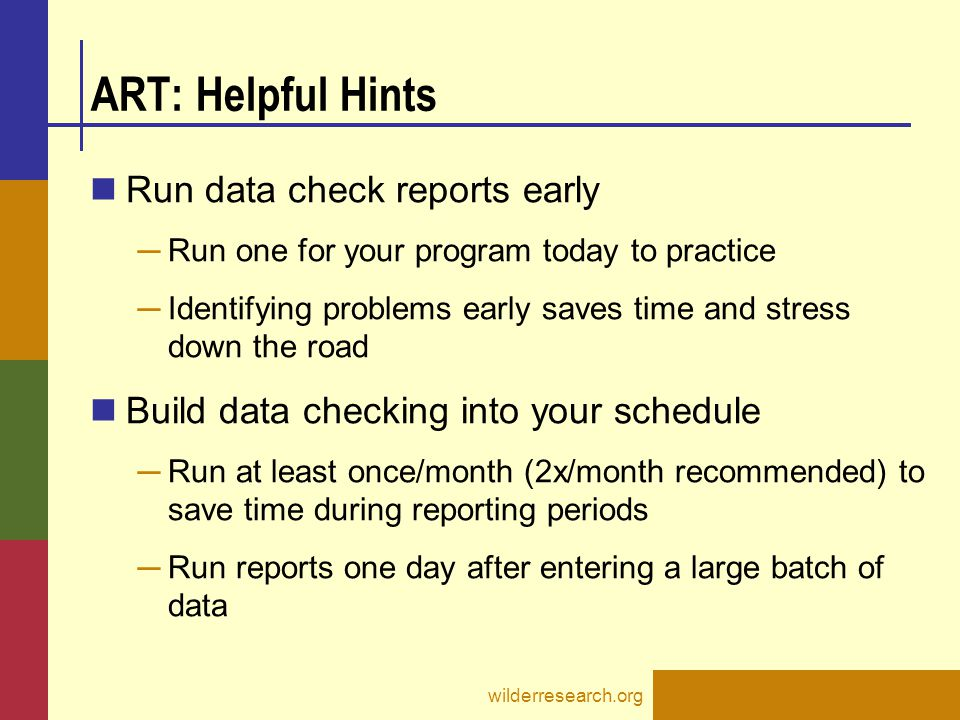 ART: Helpful Hints Run data check reports early