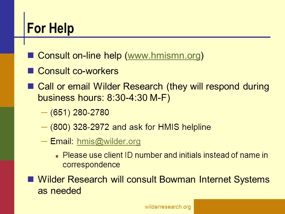 For Help Consult on-line help (www.hmismn.org) Consult co-workers