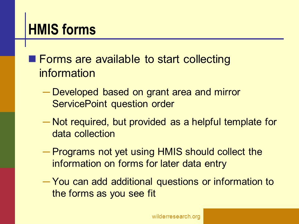 HMIS forms Forms are available to start collecting information