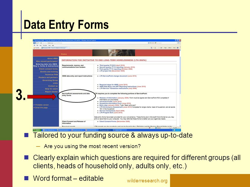 Data Entry Forms Tailored to your funding source & always up-to-date. Are you using the most recent version
