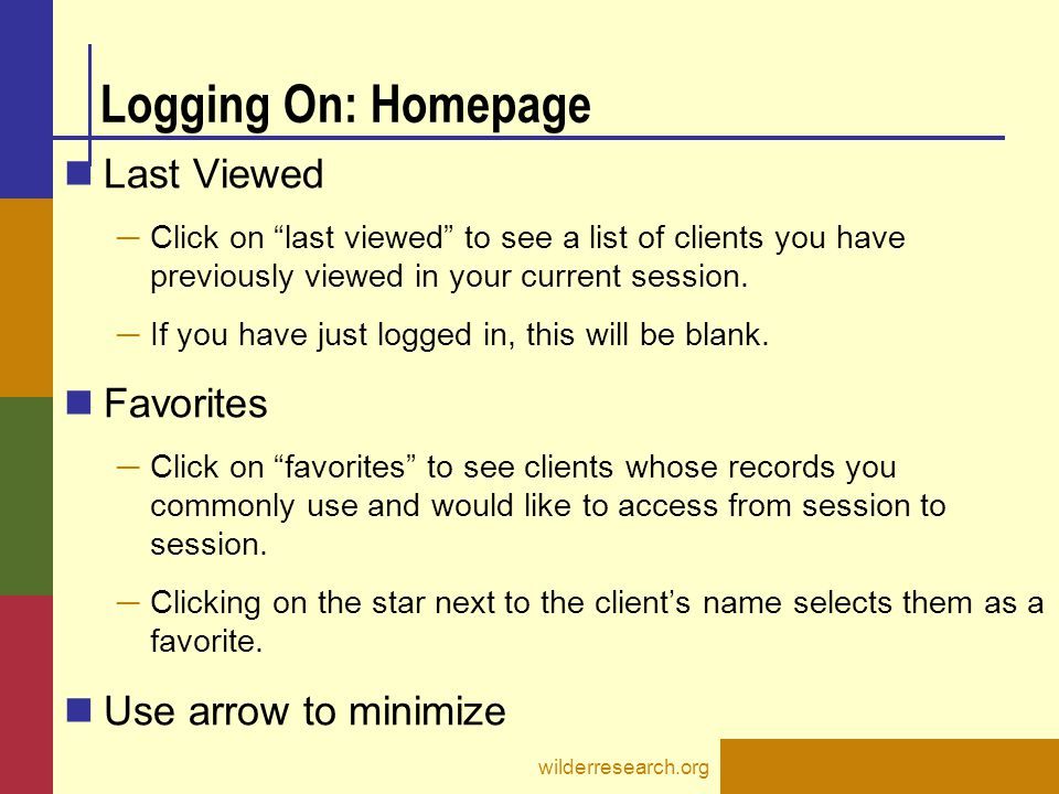 Logging On: Homepage Last Viewed Favorites Use arrow to minimize
