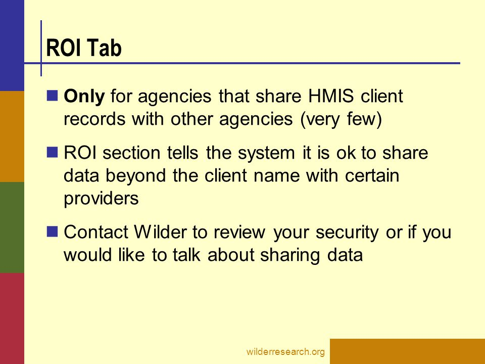 ROI Tab Only for agencies that share HMIS client records with other agencies (very few)