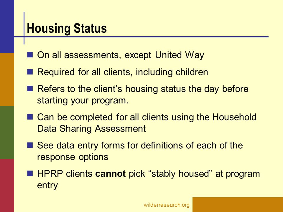 Housing Status On all assessments, except United Way