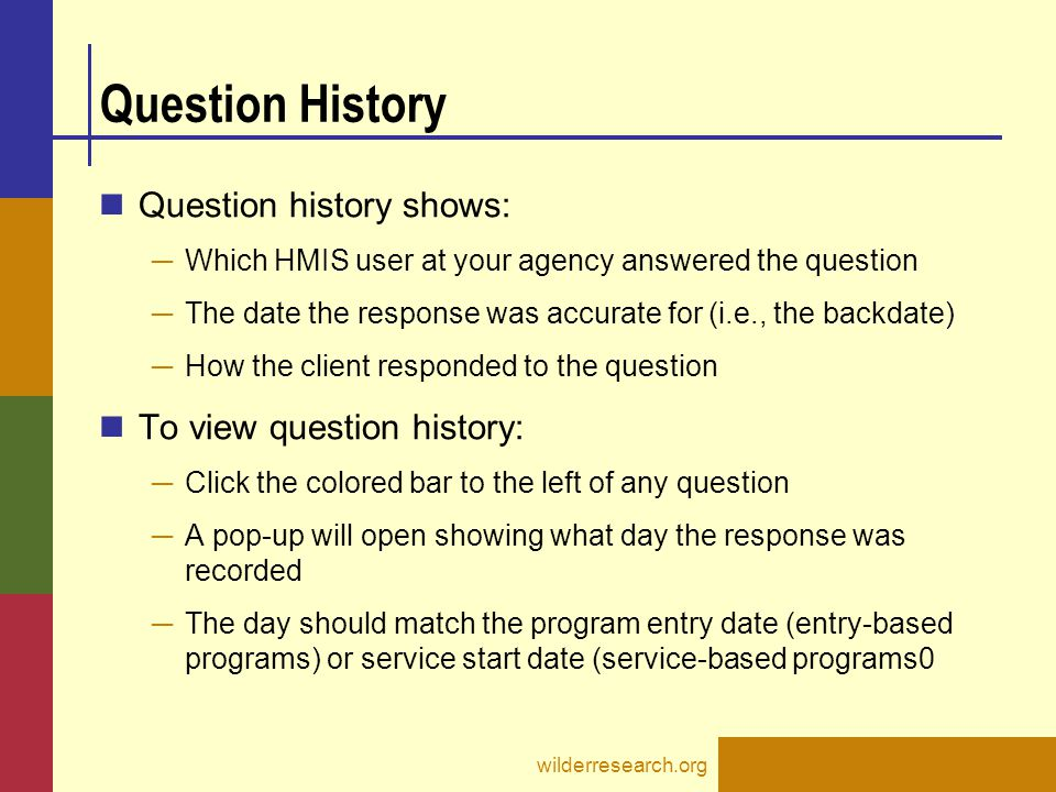 Question History Question history shows: To view question history: