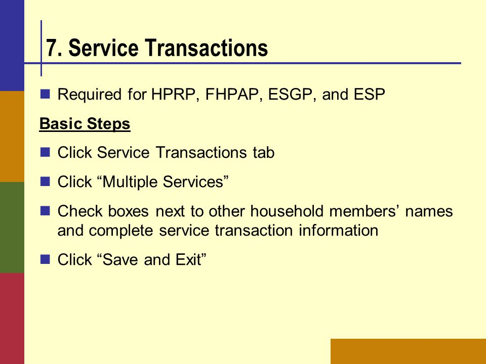 7. Service Transactions Required for HPRP, FHPAP, ESGP, and ESP