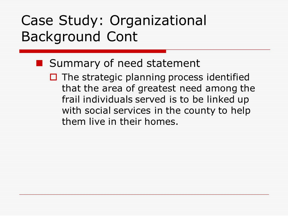 Case Study: Organizational Background Cont