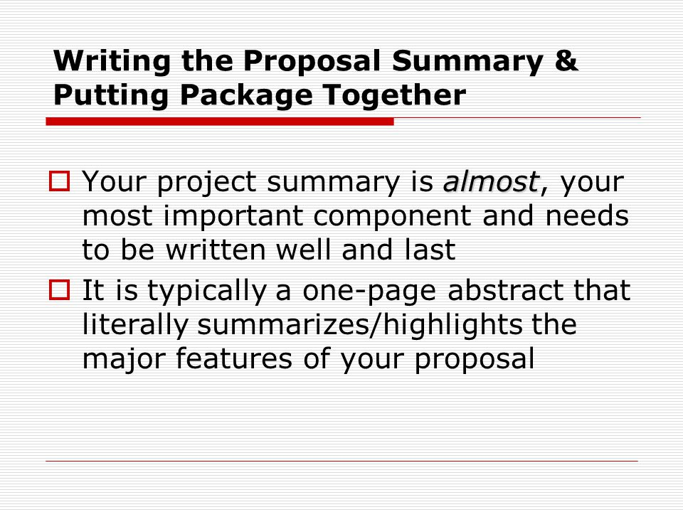 Writing the Proposal Summary & Putting Package Together