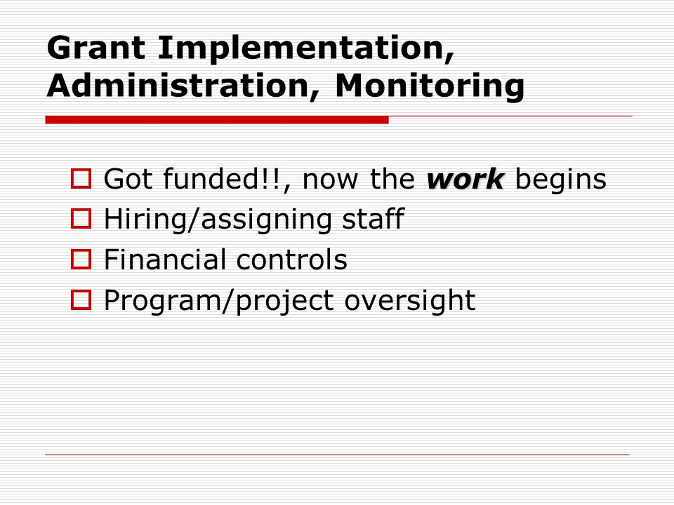 Grant Implementation, Administration, Monitoring