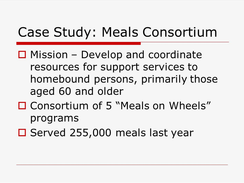Case Study: Meals Consortium