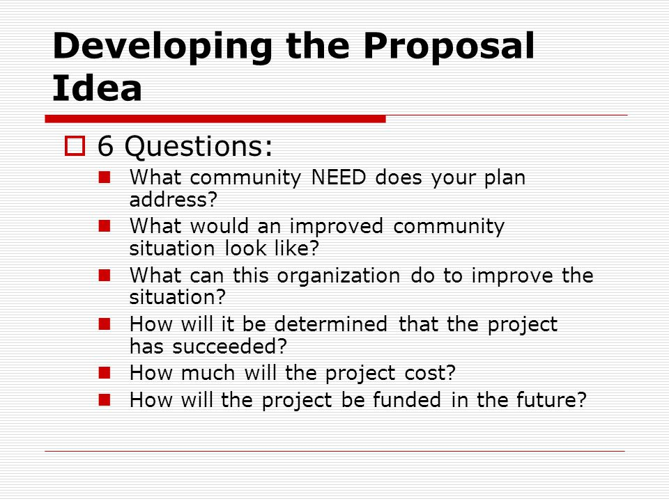 Developing the Proposal Idea