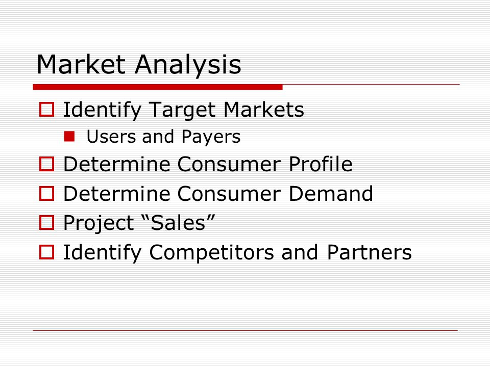 Market Analysis Identify Target Markets Determine Consumer Profile