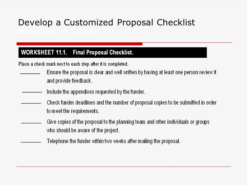 Develop a Customized Proposal Checklist Worksheet 11.1 (page 77)